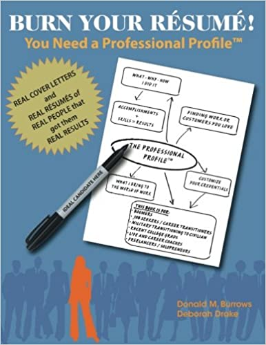 Burn Your Resume You Need A Professional Profile Winning The Inner And Outer Game Of Finding Work Or New Business Burrows Donald M Drake Deborah 9781935586623 Amazon Com Books