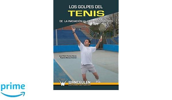 Los Golpes Del Tenis (Spanish Edition): Ruperto Menayo Ant ...