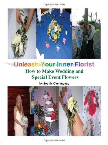 Unleash Your Inner Florist: How to Make Wedding and Special Event Flowers