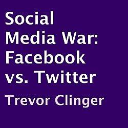 Social Media War: Facebook vs. Twitter