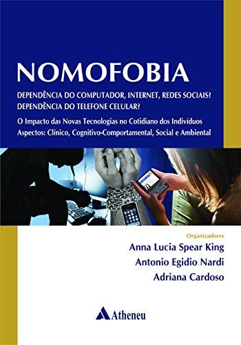 Nomofobia: dependência do computador, internet, redes sociais? dependência do telefone celular?