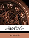 The Curse of Central Afric, Guy Burrows, 1142737284
