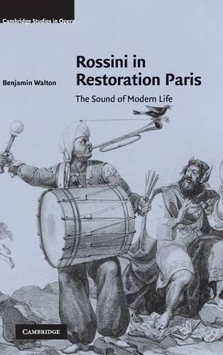 Rossini in Restoration Paris: The Sound of Modern Life (Cambridge Studies in Opera) by Brand: Cambridge University Press