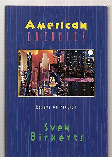 American Energies  Essays On Fiction