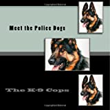 Meet the Police Dogs, Christy Judah, 144955265X