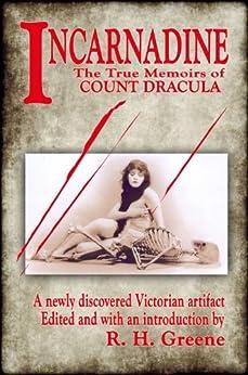 Incarnadine: The True Memoirs of Count Dracula: Volume One by [Greene, R. H. ]