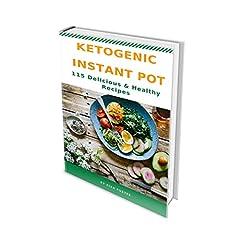 KETOGENIC INSTANT POT: 115 Delicious & Healthy Recipes