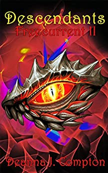 Freecurrent II: Descendants: YA Fantasy by [Compton, Deanna]