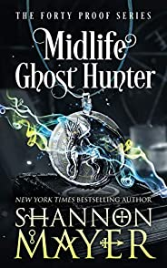 Midlife Ghost Hunter: A Paranormal Women's Fiction (The Forty Proof Series Boo