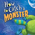 How to Catch a Monster | Adam Wallace