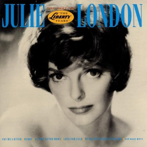 The Best Of Julie London: The Liberty Years By Julie London (1989-01-30) (The Best Of Julie London)