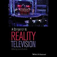 A Companion to Reality Television