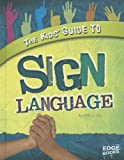 The Kids' Guide to Sign Language (Kids' Guides)