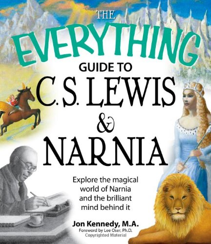 The Everything Guide to C.S. Lewis & Narnia Book: Explore the magical world of Narnia and the brilliant mind behind