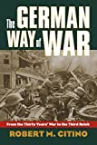 Book cover for The German Way of War: From the Thirty Years' War to the Third Reich