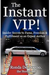 The Instant VIP: Insider Secrets to Fame, Freedom & Fulfillment as an Expert Author Paperback