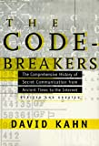 Front cover for the book The Codebreakers: The Comprehensive History of Secret Communication from Ancient Times to the Internet by David Kahn