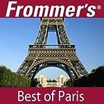 Frommer's Best of Paris Audio Tour | Myka Del Barrio