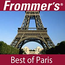 Frommer's Best of Paris Audio Tour Speech by Myka Del Barrio Narrated by Pauline Frommer