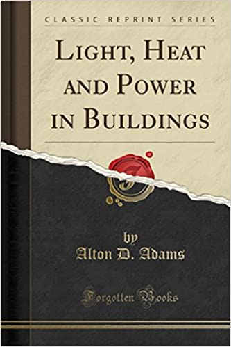 Light, Heat and Power in Buildings (Classic Reprint)
