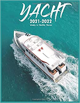 Uf 2021-2022 Academic Calendar 2021 2022 Weekly and Monthly Planner Yacht: Two Year Weekly and