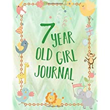Seven Year Old Girl Journal: Blank and Wide Ruled Journal for Girls; 7 Year Old Birthday Girl Gift