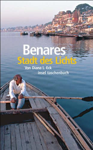 Benares: Stadt des Lichts (insel taschenbuch)