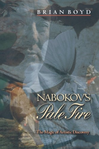 Nabokov's Pale Fire: The Magic of Artistic Discovery (Brian Boyd On The Origin Of Stories)