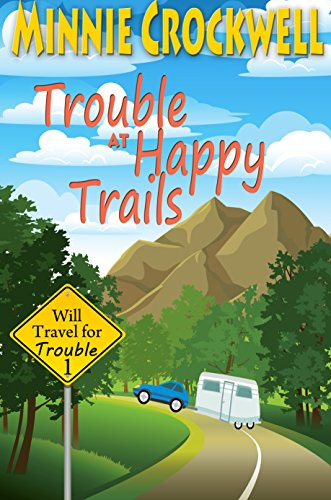Trouble at Happy Trails (Will Travel for Trouble Series Book 1) ()