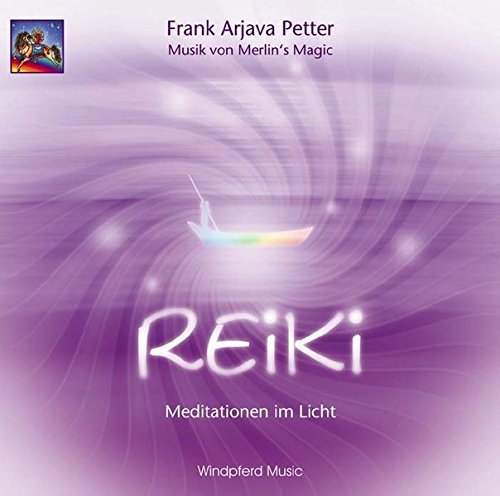 Reiki. CD: Meditationen im Licht