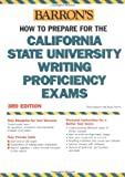 How to Prepare for the California State University Writing Proficiency Exams, Fred Obrecht and Boak Ferris, 0764124013