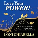 Love Your Power, Loni Chiarella, 148365852X