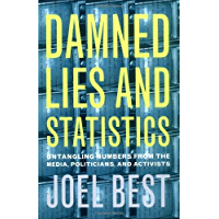 Damned Lies and Statistics: Untangling Numbers from the Media, Politicians, and Activists: Untangling Numbers from the Media, Politicians and Activists (English Edition)