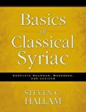 img - for Basics of Classical Syriac: Complete Grammar, Workbook, and Lexicon book / textbook / text book