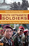 img - for South Vietnamese Soldiers: Memories of the Vietnam War and After book / textbook / text book
