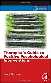 Book Therapist's Guide to Positive Psychological Interventions (Practical Resources for the Mental Health Professional)