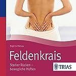 Feldenkrais: Starker Rücken - bewegliche Hüften (REIHE, Hörbuch Gesundheit)   Birgit Lichtenau