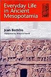 """Everyday Life in Ancient Mesopotamia"" av Jean Bottéro"
