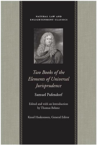 Two Books of the Elements of Universal Jurisprudence (Natural Law Cloth) Samuel Pufendorf
