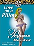 Love on a Pillow (Le Repos Du Guerrier)