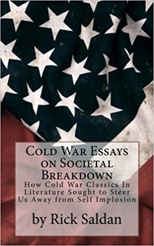 How To Write A Proposal For An Essay Amazoncom Cold War Essays On Societal Breakdown How Cold War Classics In  Literature Sought To Steer Us Away From Self Implosion   Rick  Essay On High School Experience also Independence Day Essay In English Amazoncom Cold War Essays On Societal Breakdown How Cold War  Learning English Essay Writing