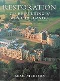 Restoration of Windsor Castle, Adam Nicolson, 071814192X