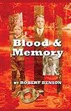 Blood and Memory, Robert Benson, 1881515915