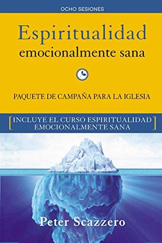 Espiritualidad emocionalmente sana - Campaña para la iglesia KIT: Es imposible tener madurez espiritual si somos inmaduros...