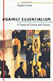 Against Essentialism, Stephan Fuchs, 0674006100