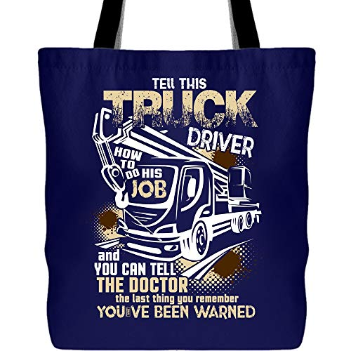 Being A Truck Driver Canvas Tote Bags, Tell