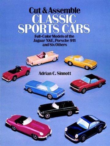 Cut & Assemble Classic Sports Cars: Full-Color Models of the Jaguar XKE, Porsche 911 and Six Others (Models & Toys)