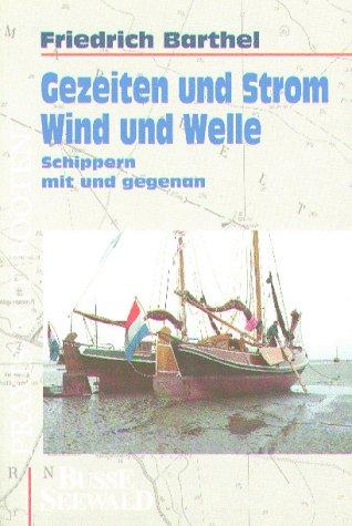 Gezeiten und Strom, Wind und Welle
