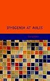 Iphigenia at Aulis, Euripides, 143751524X