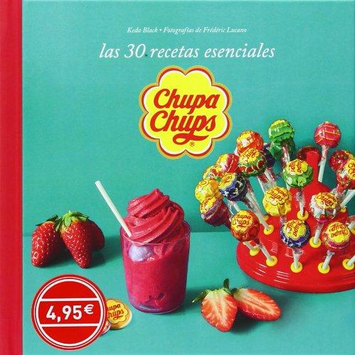 Download Chupa Chups: 30 recetas esenciales pdf epub